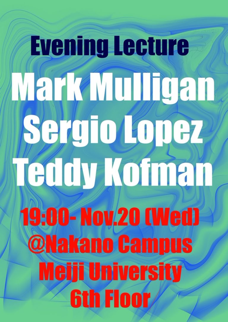 Evening Lecture 191120 Mark Mulligan Sergio Lopez Teddy Kofman IAUD Meiji University