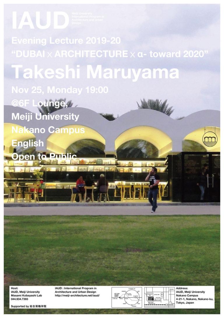 Evening Lecture Takeshi Maruyama IAUD Meiji University Dubai