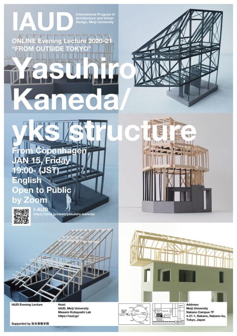 Evening Lecture_210115_Yasuhiro Kaneda IAUD Meiji University Evening Lecture イブ二ングレクチャー 金田泰裕