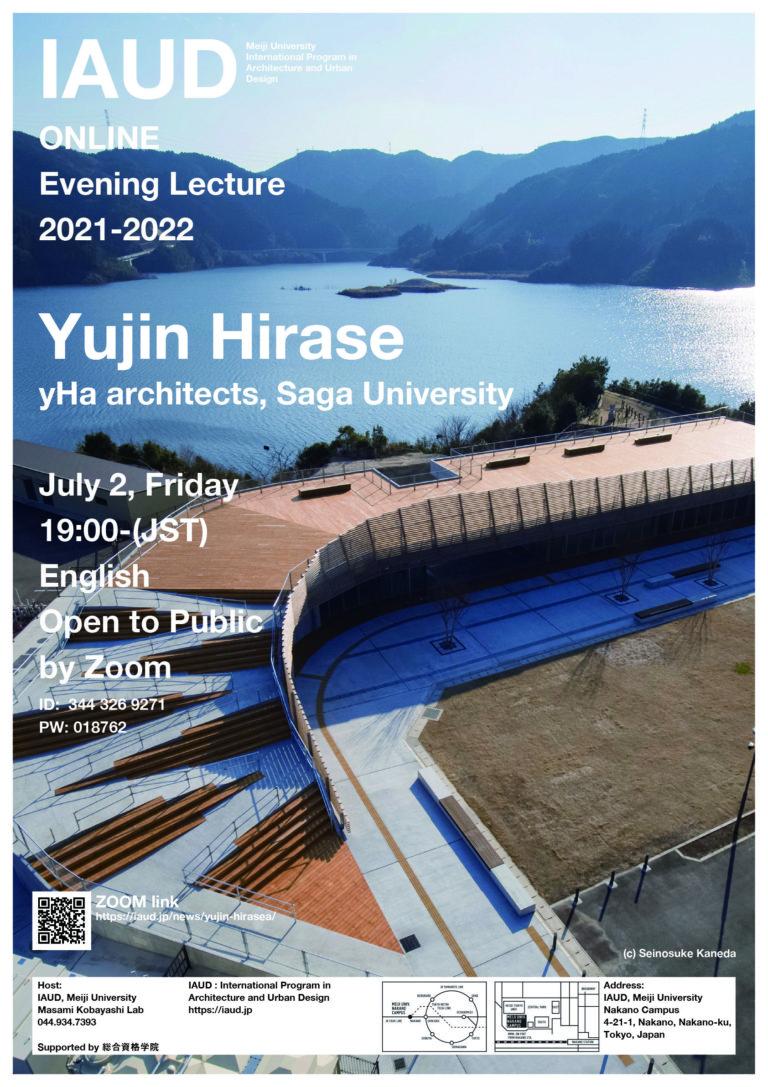 Evening Lecture July 2nd Yujin Hirase I-AUD Meiji University yHa architect 平瀬有人