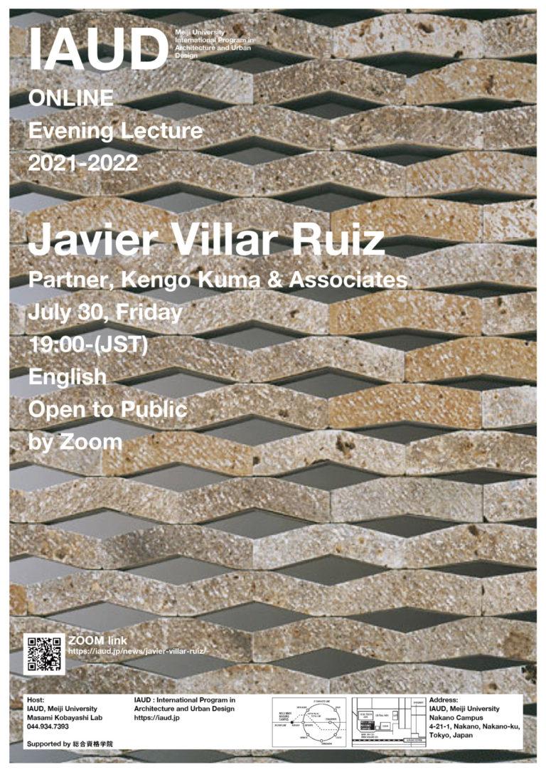 Evening Lecture_210730_Javier Villar Ruiz KKAA Kengo Kuma & Associates I-AUD Meiji University Evening Lecture イブニングレクチャー ハビエール 隈事務所
